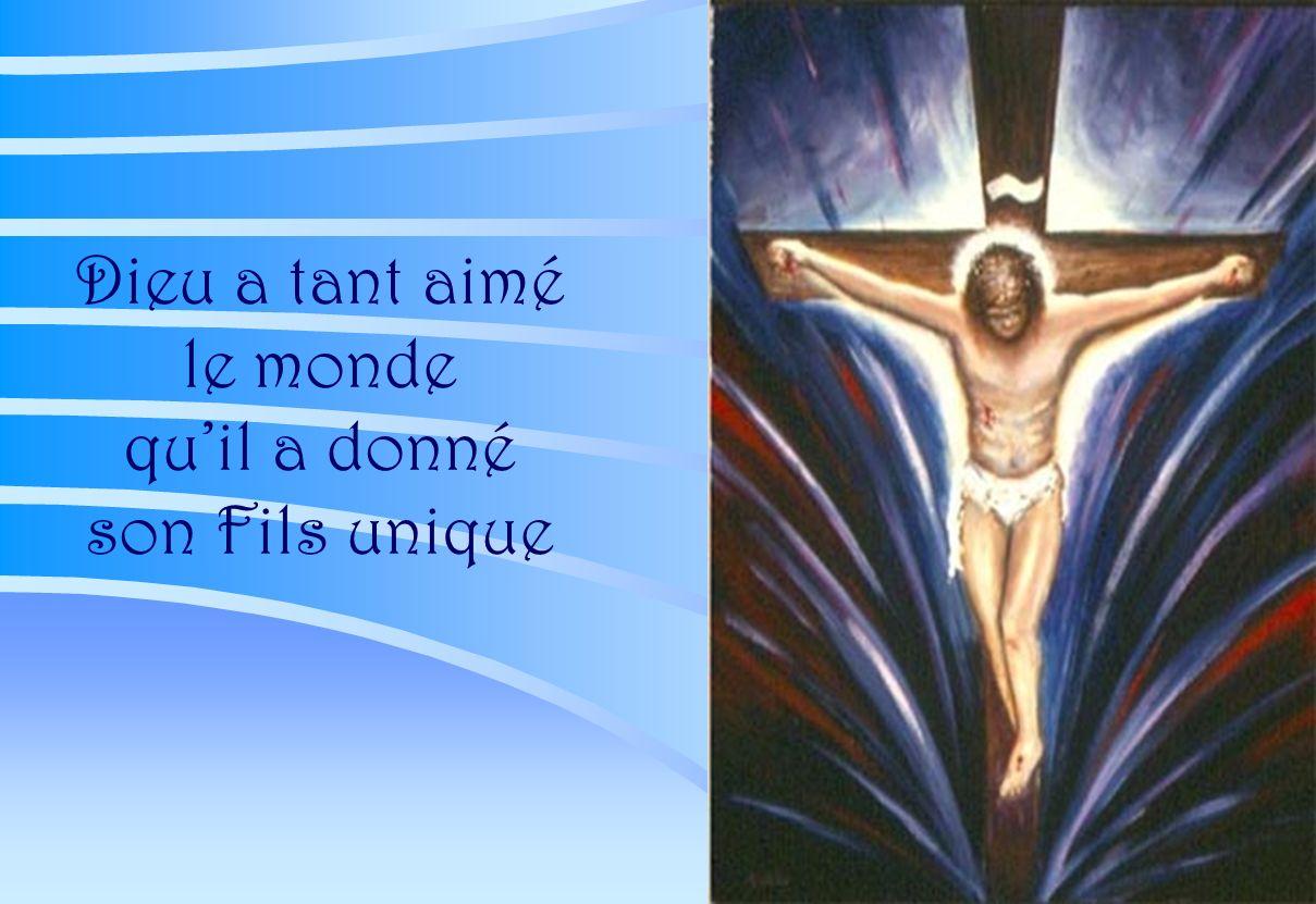 Dieu a tant aimé le monde quil a donné son Fils unique Dieu vivant, Dieu très haut, tu es le Dieu d'amour ;