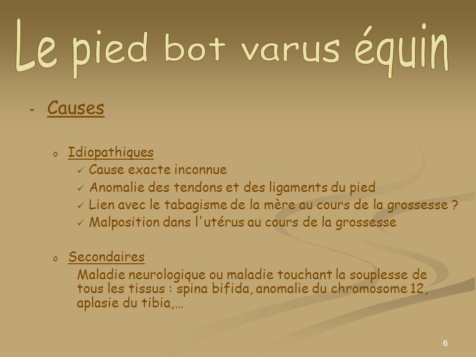 7 - - Symptômes o o Resserrement du tendon d Achille o o Bout du pied tourné en dedans o o Orteils pointés vers le bas o o Repos du pied sur les bords o o Forme anormale du pied o o Rigidité et autres modifications des mouvements du pied