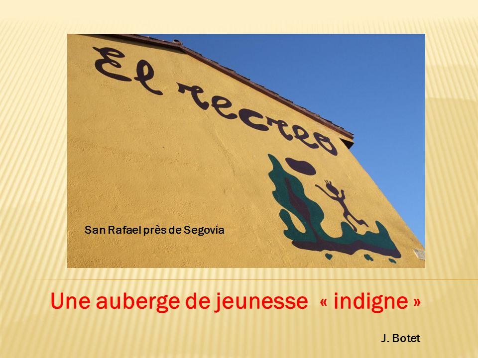 Une auberge de jeunesse « indigne » J. Botet San Rafael près de Segovia
