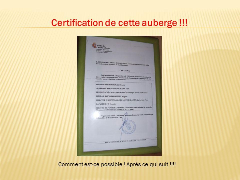 Certification de cette auberge !!! Comment est-ce possible ! Après ce qui suit !!!!