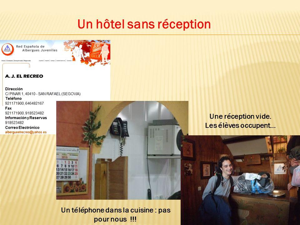 Un hôtel sans réception Un téléphone dans la cuisine : pas pour nous !!.