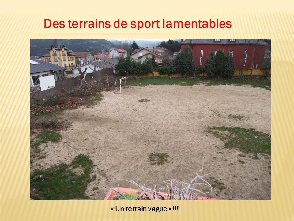 Des terrains de sport lamentables « Un terrain vague » !!!