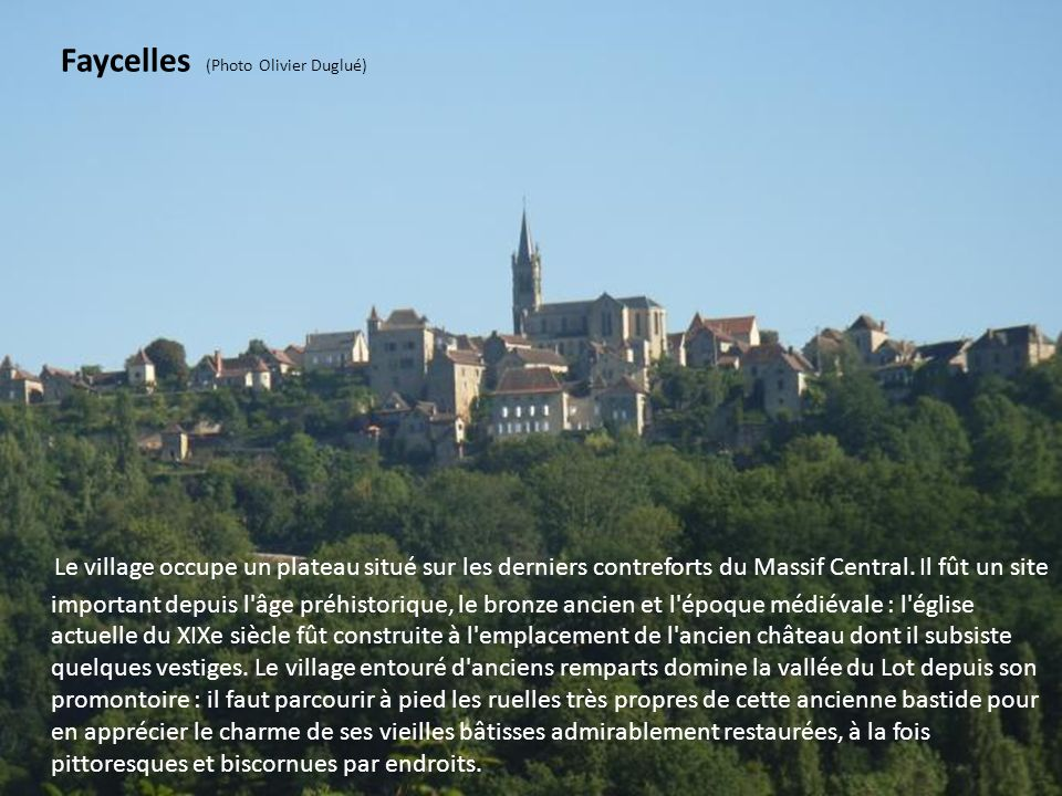 Montbrun (Photo Michel Vincendeau) Sur un éperon rocheux dominant le Lot, couronné par les restes imposants d un château féodal, le village présente de nombreux intérêts et de somptueux panoramas.