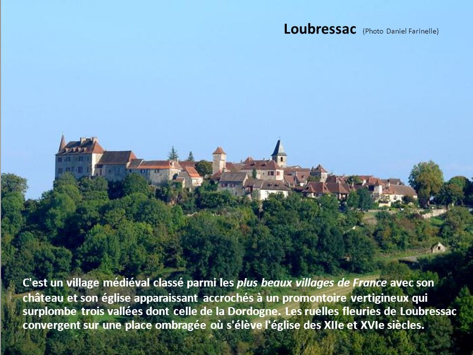 Carennac (Photo Michel Chanaud) Le bourg labellisé comme un des plus beaux villages de France présente un charme très pittoresque avec ses maisons en