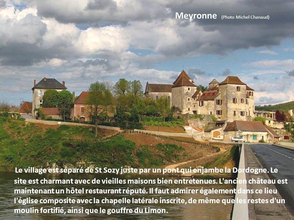 Gluges (Photo Michel Chanaud) Ce hameau du Lot s'étire le long de la falaise qui le protège des vents du nord. La rivière Dordogne, majestueuse, coule