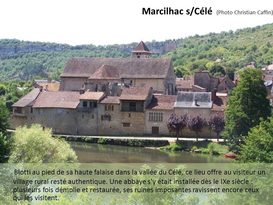 Marcilhac s/Célé (Photo Christian Caffin) Blotti au pied de sa haute falaise dans la vallée du Célé, ce lieu offre au visiteur un village rural resté authentique.