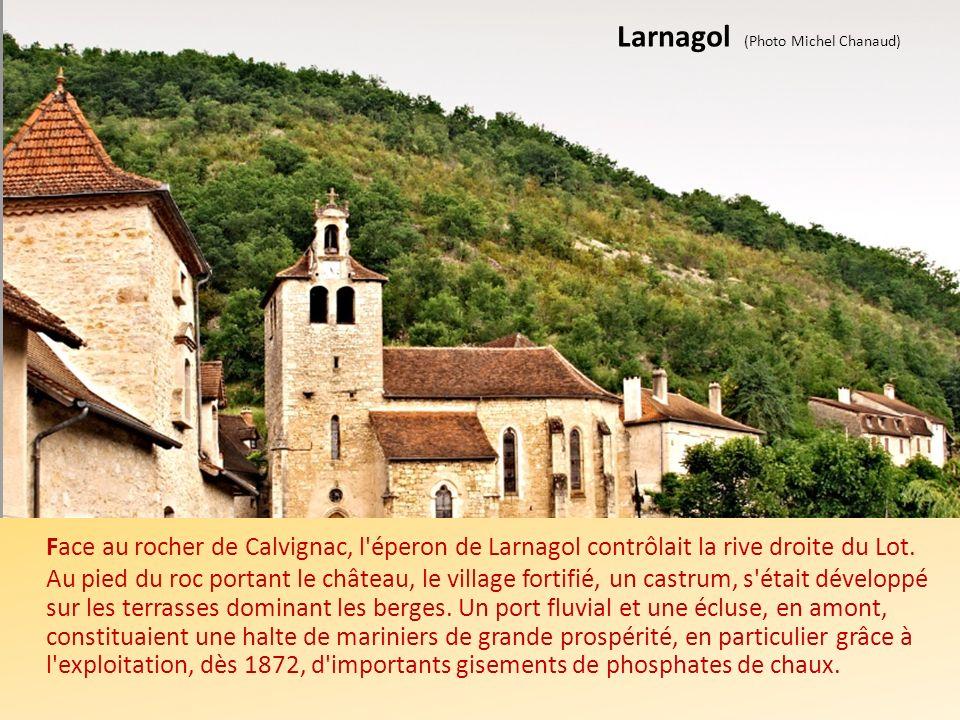 Larnagol (Photo Michel Chanaud) Face au rocher de Calvignac, l éperon de Larnagol contrôlait la rive droite du Lot.