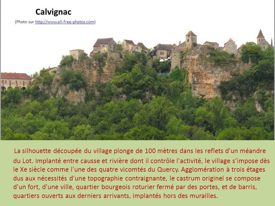Calvignac (Photo sur http://www.all-free-photos.com)http://www.all-free-photos.com La silhouette découpée du village plonge de 100 mètres dans les reflets d un méandre du Lot.
