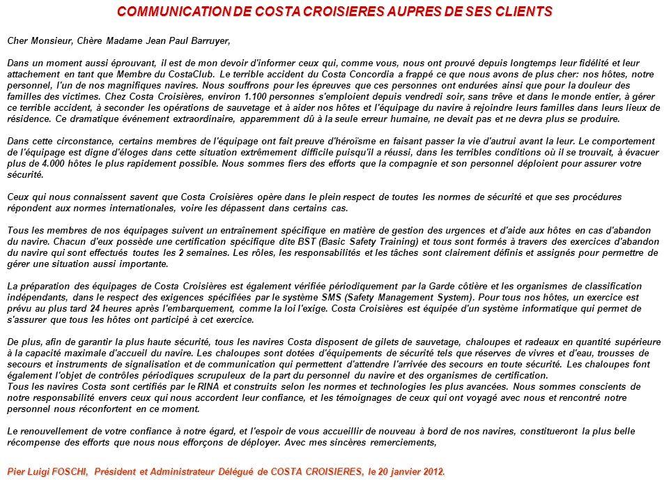 COMMUNICATION DE COSTA CROISIERES AUPRES DE SES CLIENTS Pier Luigi FOSCHI, Président et Administrateur Délégué de COSTA CROISIERES, le 20 janvier 2012.