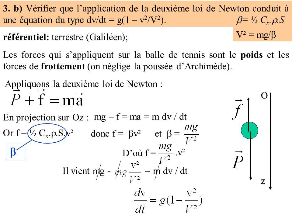 3.c) Montrer que V est homogène à une vitesse. 3.