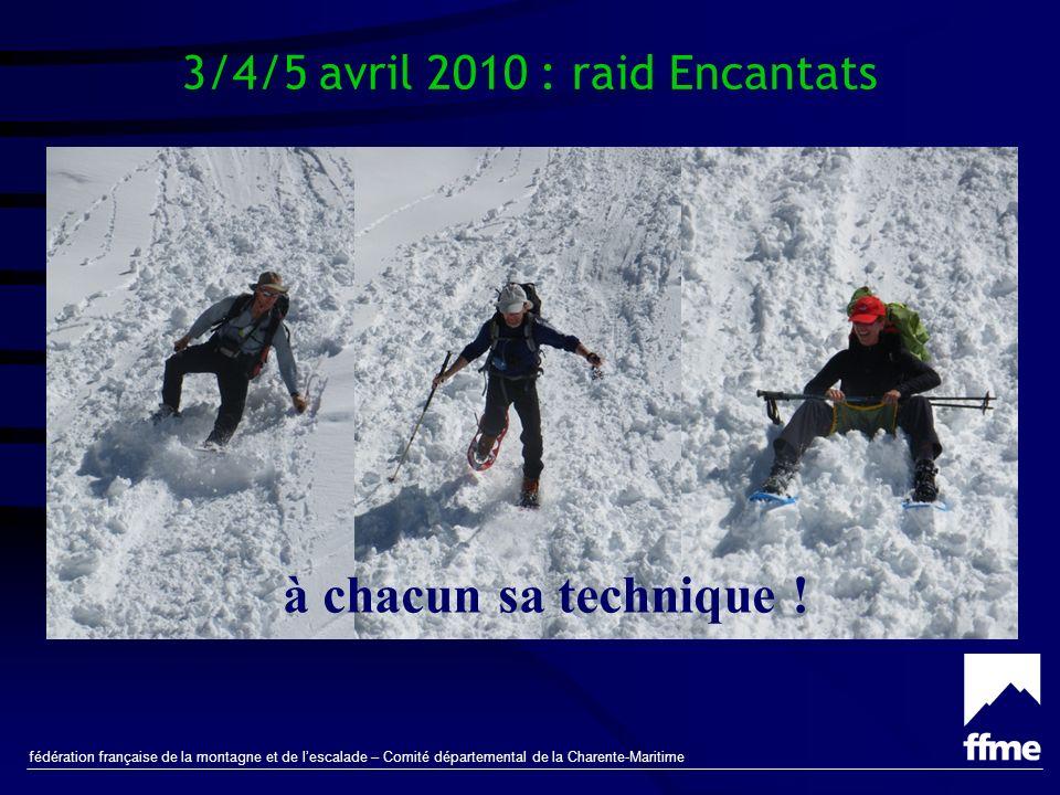 fédération française de la montagne et de lescalade – Comité départemental de la Charente-Maritime 3/4/5 avril 2010 : raid Encantats à chacun sa technique !