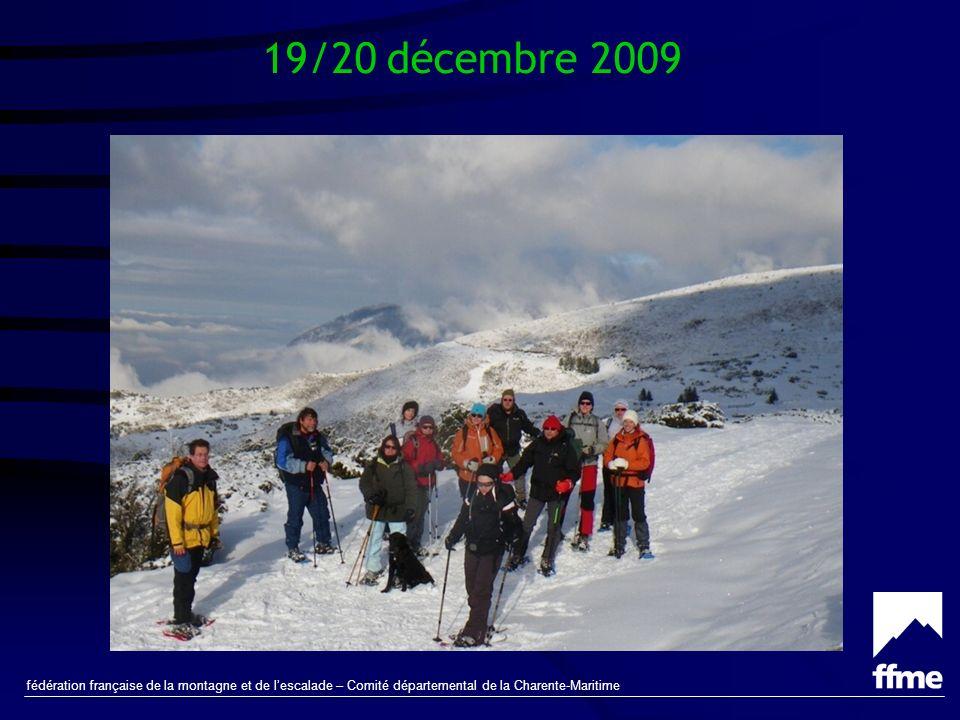 fédération française de la montagne et de lescalade – Comité départemental de la Charente-Maritime 19-20 décembre 2009 Randonnée sur les crêtes de Barran à Hautacam