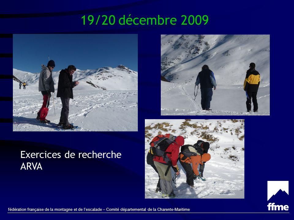 fédération française de la montagne et de lescalade – Comité départemental de la Charente-Maritime 19/20 décembre 2009 Exercices de recherche ARVA