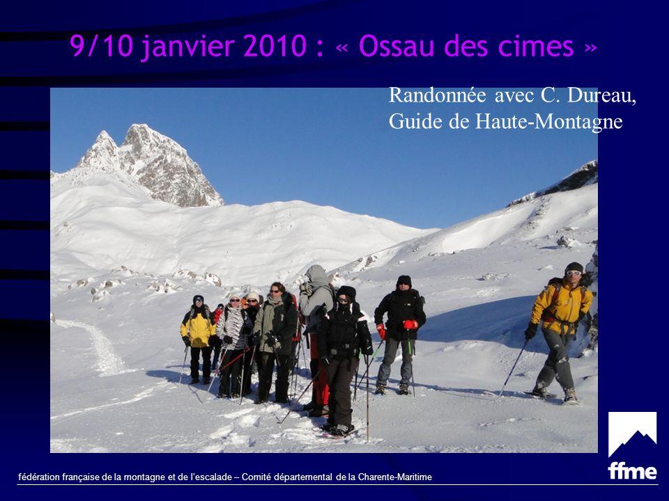 fédération française de la montagne et de lescalade – Comité départemental de la Charente-Maritime 9/10 janvier 2010 : « Ossau des Cimes » Un président heureux !