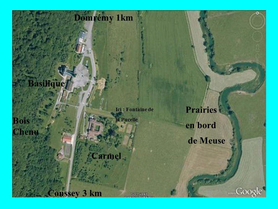 Bois Chenu Prairies en bord de Meuse Carmel Ici : Fontaine de la Pucelle Basilique Domrémy 1km Coussey 3 km