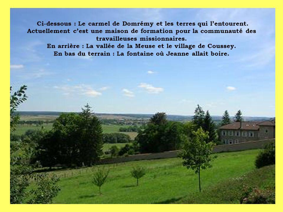Ci-dessous : Le carmel de Domrémy et les terres qui lentourent. Actuellement cest une maison de formation pour la communauté des travailleuses mission