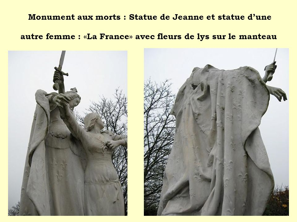 Monument aux morts : Statue de Jeanne et statue dune autre femme : «La France» avec fleurs de lys sur le manteau