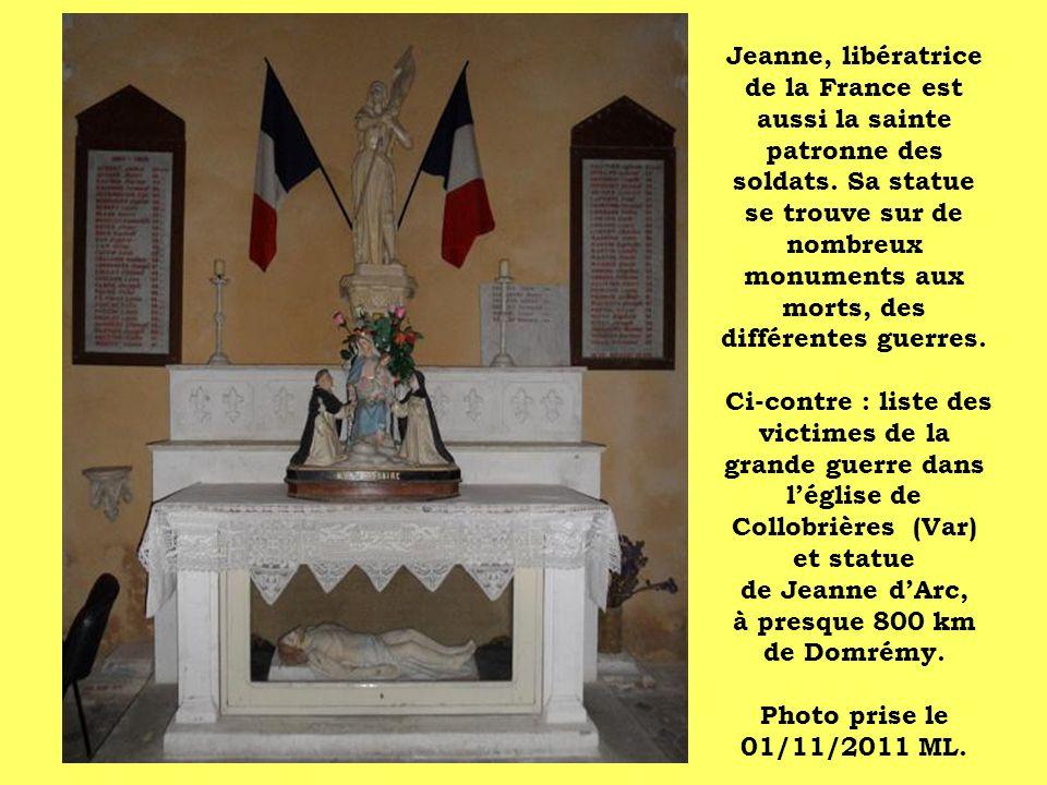 Jeanne, libératrice de la France est aussi la sainte patronne des soldats. Sa statue se trouve sur de nombreux monuments aux morts, des différentes gu