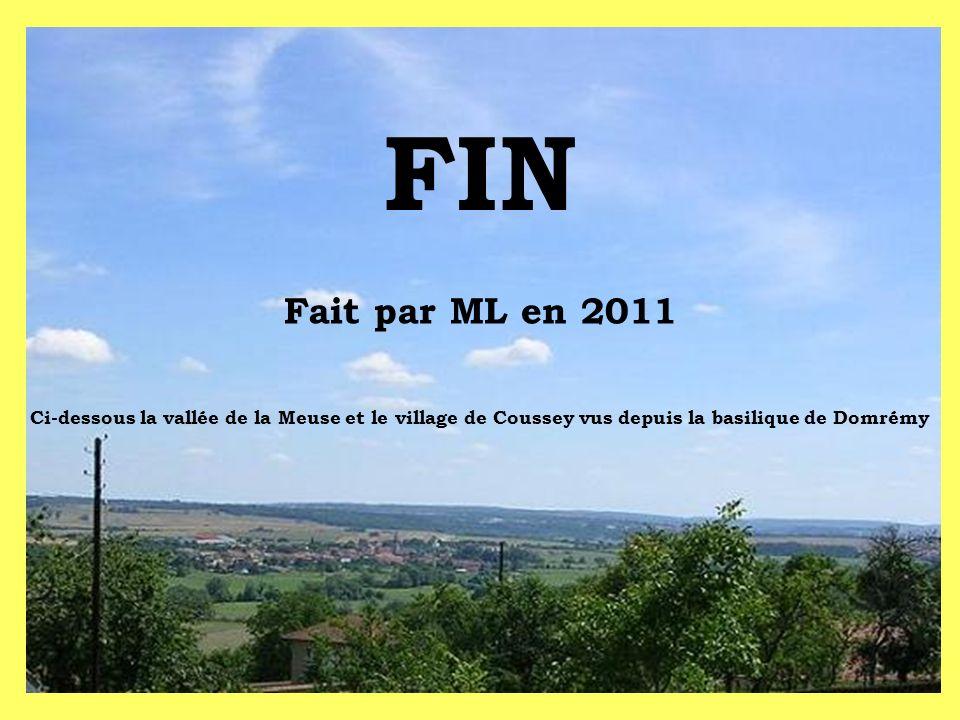 FIN Fait par ML en 2011 Ci-dessous la vallée de la Meuse et le village de Coussey vus depuis la basilique de Domrémy