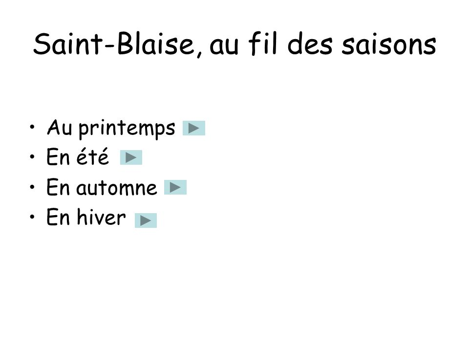 Saint-Blaise, au fil des saisons Au printemps En été En automne En hiver