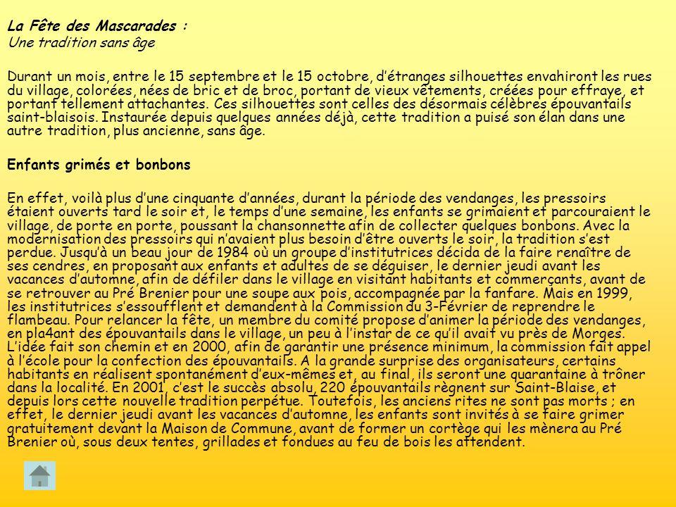 La Fête des Mascarades : Une tradition sans âge Durant un mois, entre le 15 septembre et le 15 octobre, détranges silhouettes envahiront les rues du v