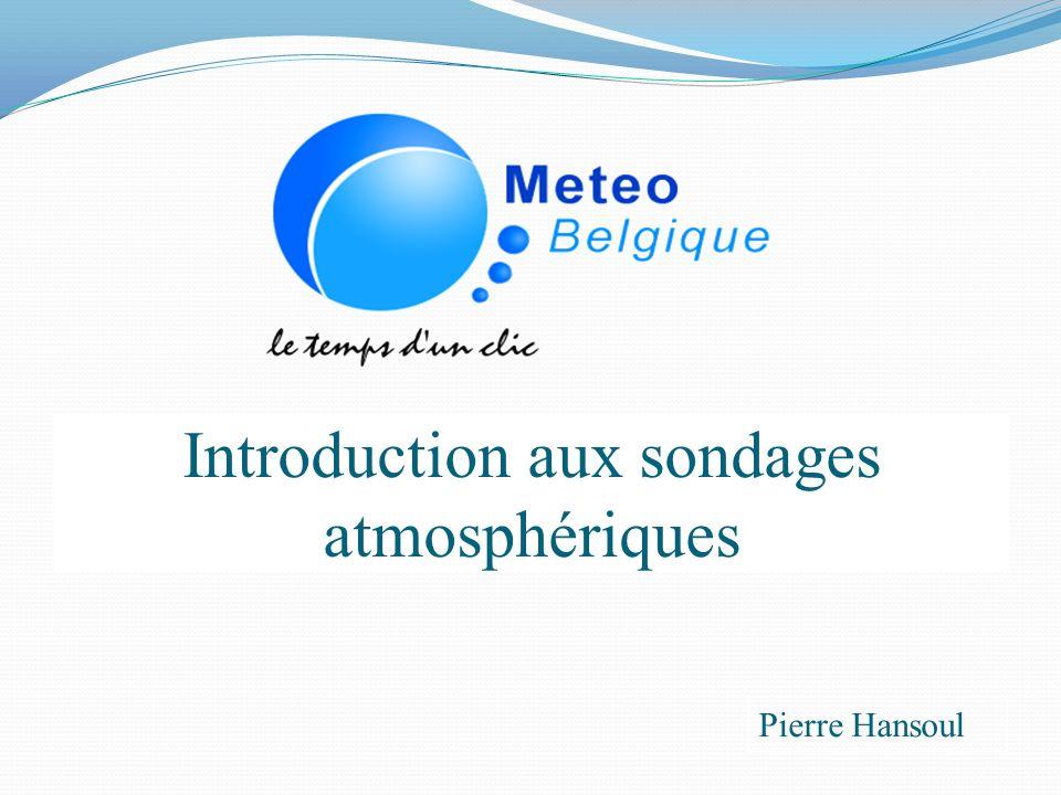 Introduction aux sondages atmosphériques Pierre Hansoul