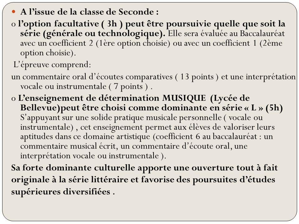 A lissue de la classe de Seconde : o loption facultative ( 3h ) peut être poursuivie quelle que soit la série (générale ou technologique). Elle sera é