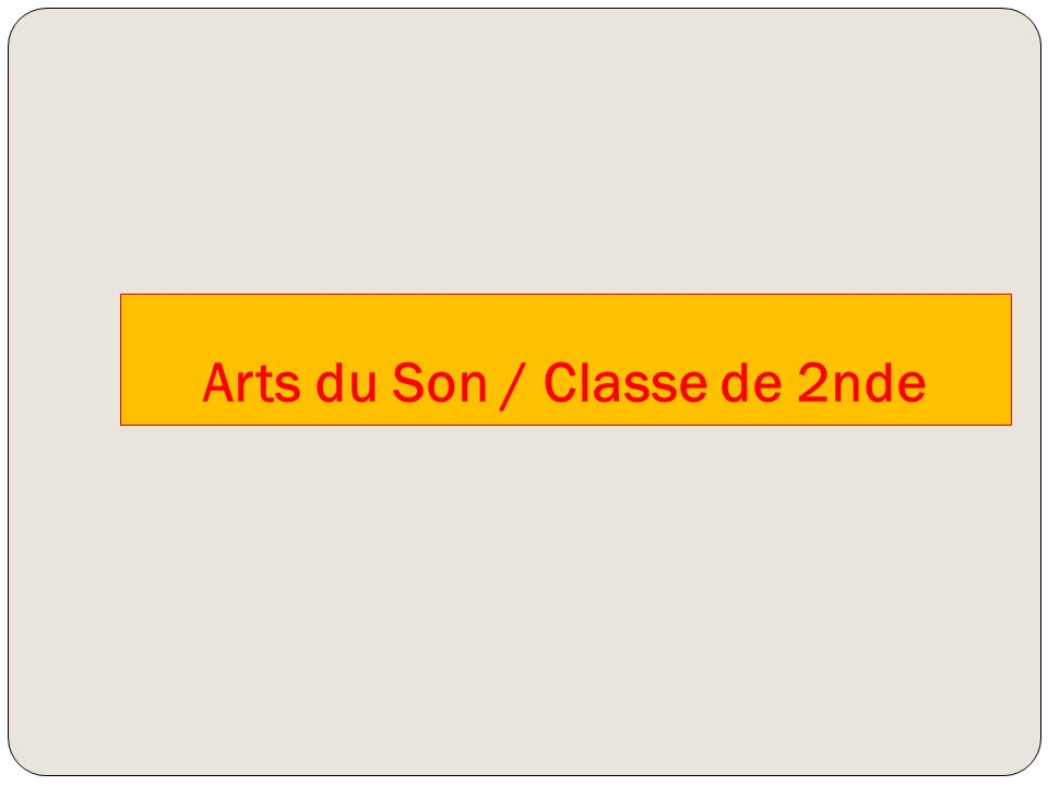 Arts du Son / Classe de 2nde