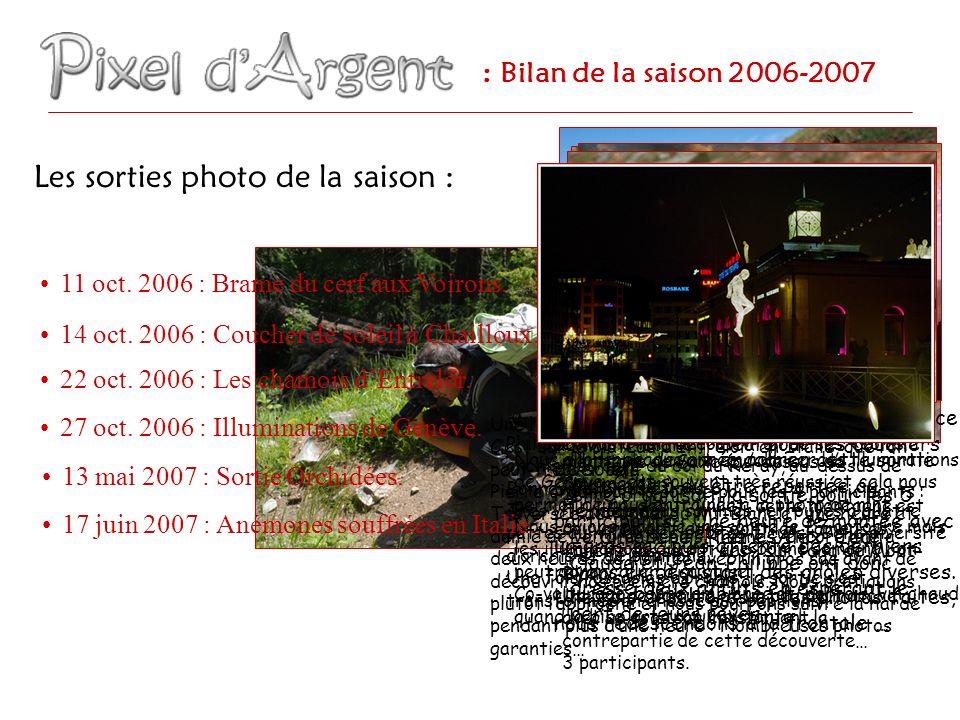 : Bilan de la saison 2006-2007 Publication de plus de 460 photos sur le site web .