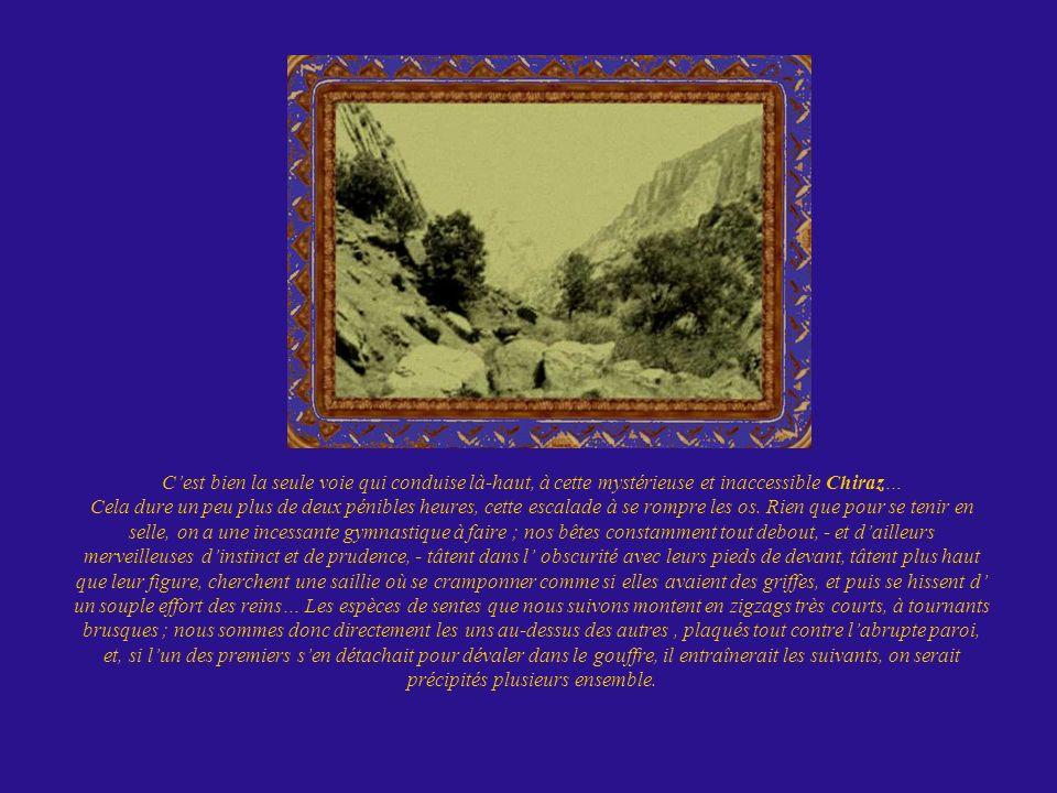 De même que Chiraz était la ville de Kerim-Khan, Ispahan est la ville de Chah-Abbas.