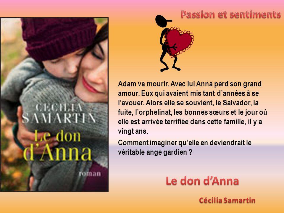 Adam va mourir. Avec lui Anna perd son grand amour. Eux qui avaient mis tant dannées à se lavouer. Alors elle se souvient, le Salvador, la fuite, lorp
