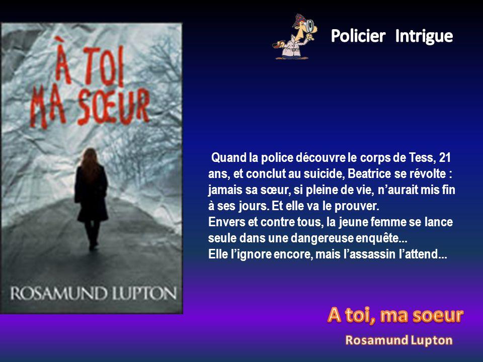 Quand la police découvre le corps de Tess, 21 ans, et conclut au suicide, Beatrice se révolte : jamais sa sœur, si pleine de vie, naurait mis fin à se