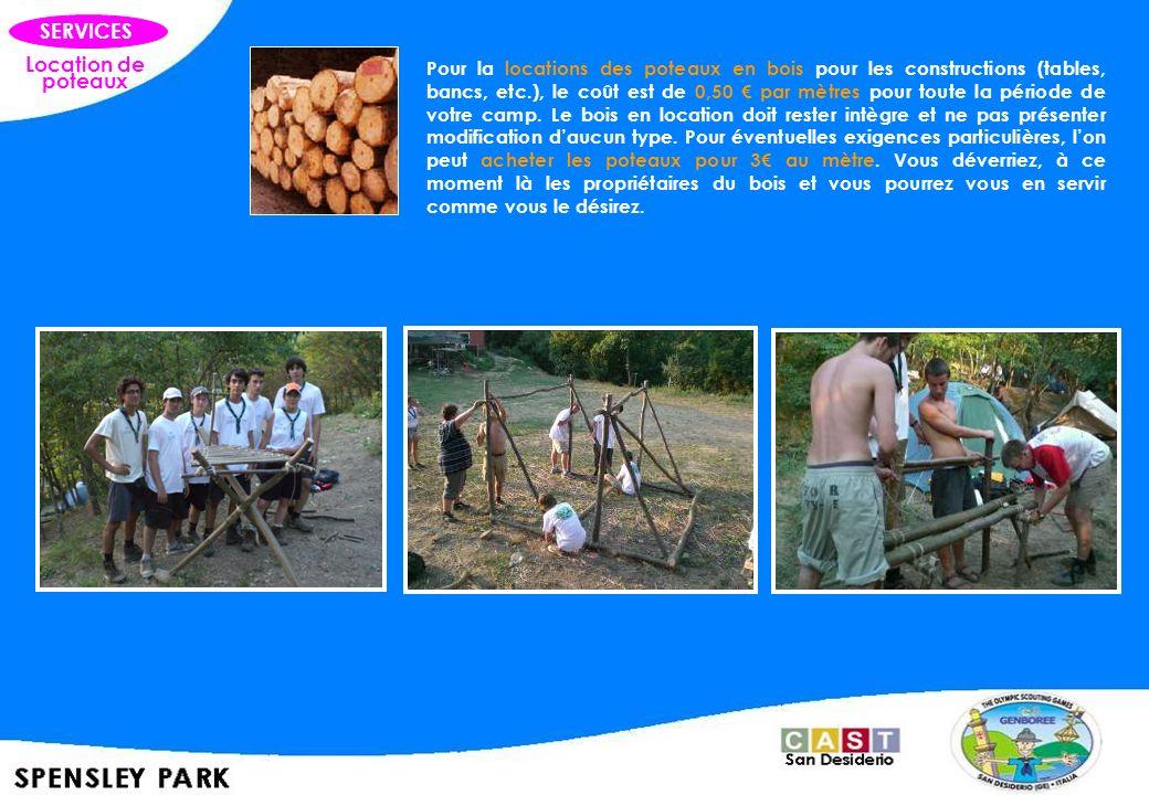 Location de poteaux SERVICES Pour la locations des poteaux en bois pour les constructions (tables, bancs, etc.), le coût est de 0,50 par mètres pour t