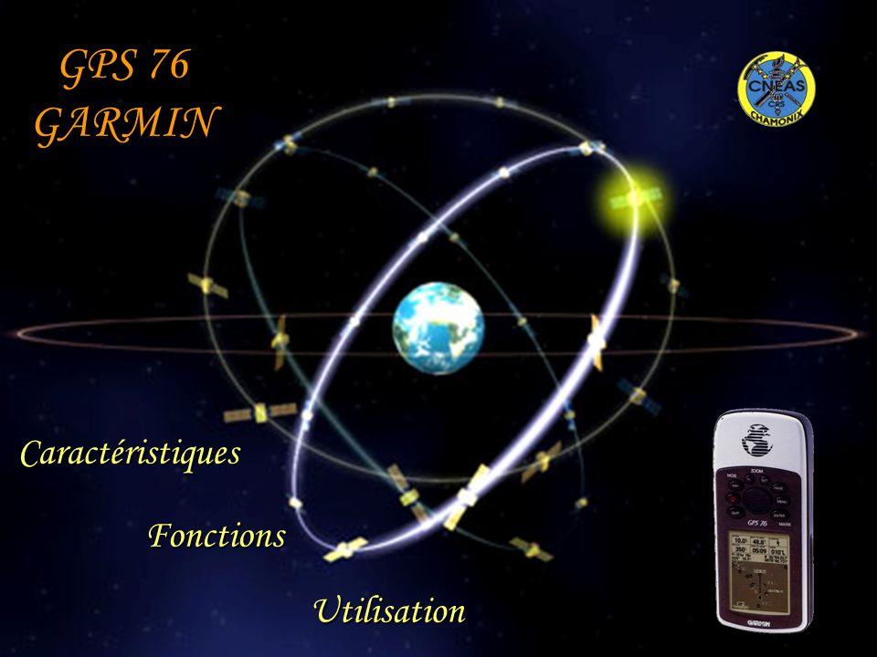 GPS 76 GARMIN Utilisation Caractéristiques Fonctions
