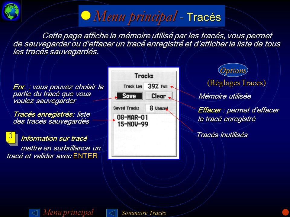 Menu principal - Tracés Menu principal - Tracés Cette page affiche la mémoire utilisé par les tracés, vous permet de sauvegarder ou deffacer un tracé