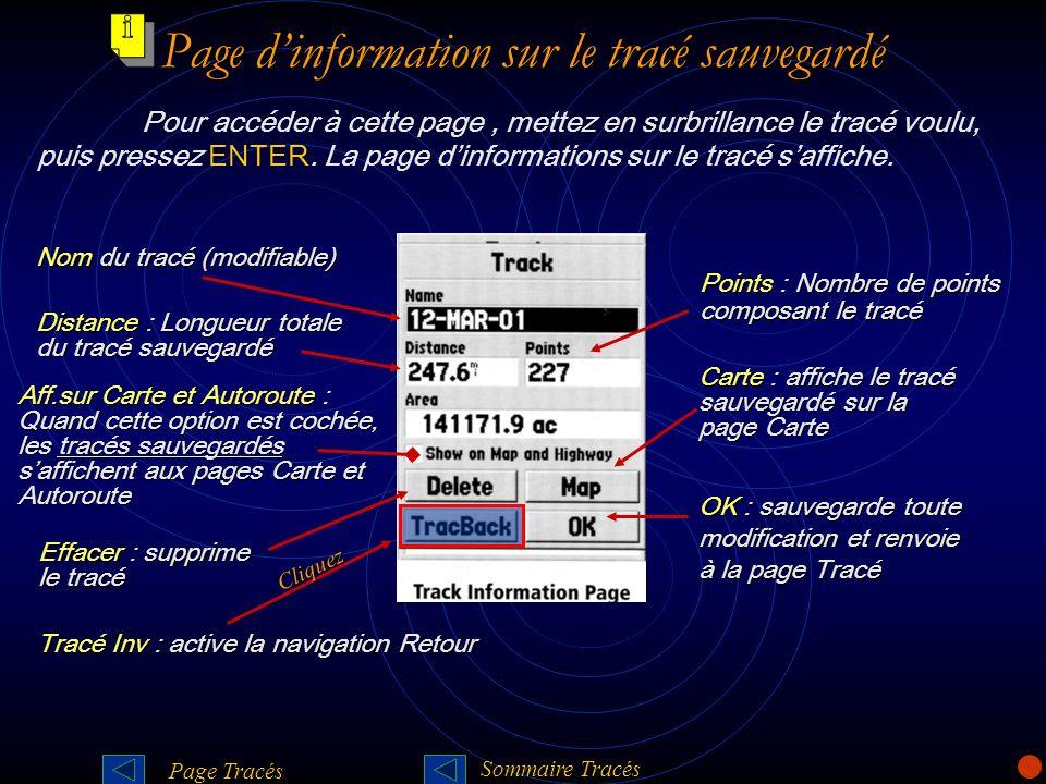 Page dinformation sur le tracé sauvegardé Pour accéder à cette page, mettez en surbrillance le tracé voulu, puis pressez ENTER. La page dinformations