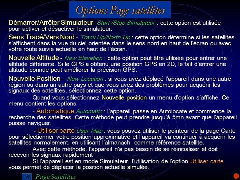 Options Page satellites Start /Stop Simulateur Démarrer/Arrêter Simulateur- Start /Stop Simulateur : cette option est utilisée pour activer et désacti