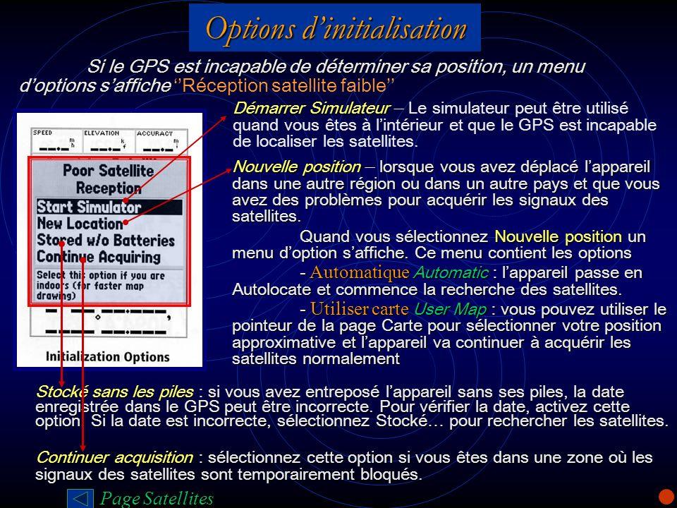 Options dinitialisation Si le GPS est incapable de déterminer sa position, un menu doptions saffiche Si le GPS est incapable de déterminer sa position
