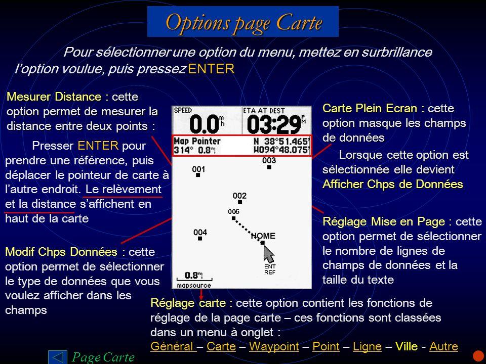 Options page Carte Pour sélectionner une option du menu, mettez en surbrillance loption voulue, puis pressez ENTER Carte Plein Ecran : cette option ma