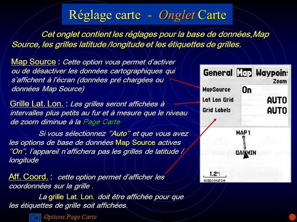 Réglage carte Onglet Carte Réglage carte - Onglet Carte Cet onglet contient les réglages pour la base de données,Map Source, les grilles latitude /lon