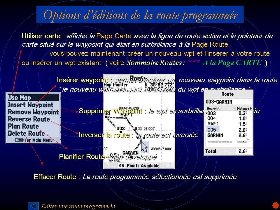 Options déditions de la route programmée Utiliser carte : affiche la Page Carte avec la ligne de route active et le pointeur de carte situé sur le way