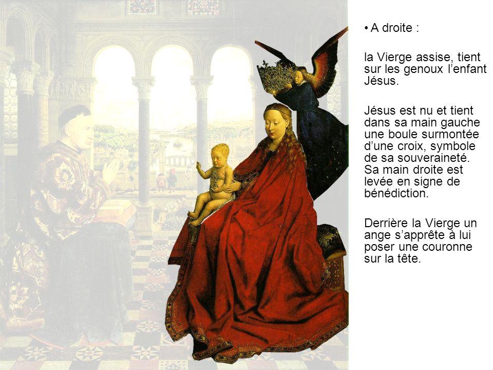 A droite : la Vierge assise, tient sur les genoux lenfant Jésus. Jésus est nu et tient dans sa main gauche une boule surmontée dune croix, symbole de
