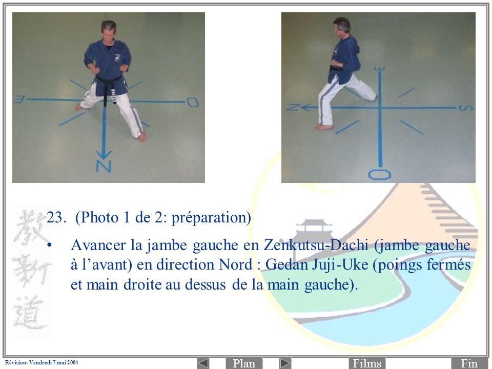 PlanFinFilms Révision: Vendredi 7 mai 2004 23. (Photo 1 de 2: préparation) Avancer la jambe gauche en Zenkutsu-Dachi (jambe gauche à lavant) en direct