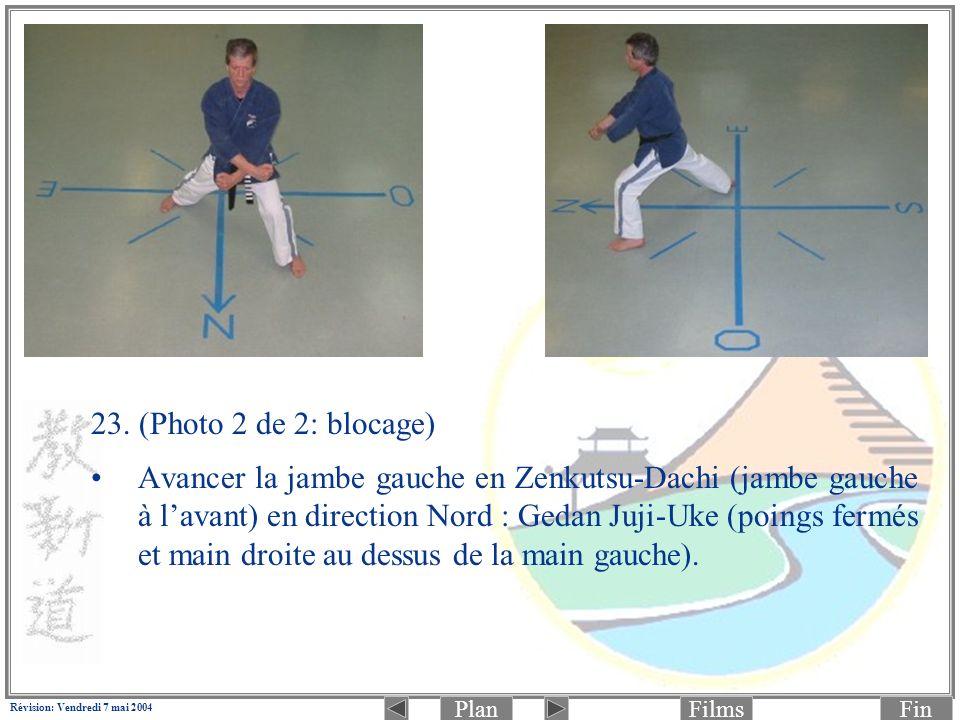 PlanFinFilms Révision: Vendredi 7 mai 2004 23. (Photo 2 de 2: blocage) Avancer la jambe gauche en Zenkutsu-Dachi (jambe gauche à lavant) en direction