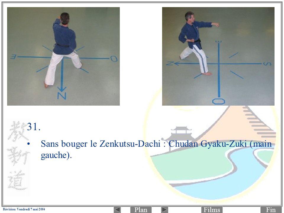 PlanFinFilms Révision: Vendredi 7 mai 2004 31. Sans bouger le Zenkutsu-Dachi : Chudan Gyaku-Zuki (main gauche).