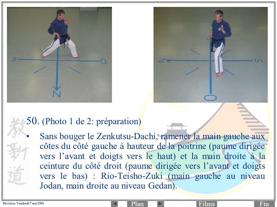 PlanFinFilms Révision: Vendredi 7 mai 2004 50. (Photo 1 de 2: préparation) Sans bouger le Zenkutsu-Dachi, ramener la main gauche aux côtes du côté gau