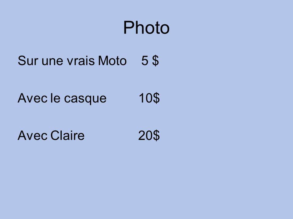 Photo Sur une vrais Moto 5 $ Avec le casque 10$ Avec Claire 20$