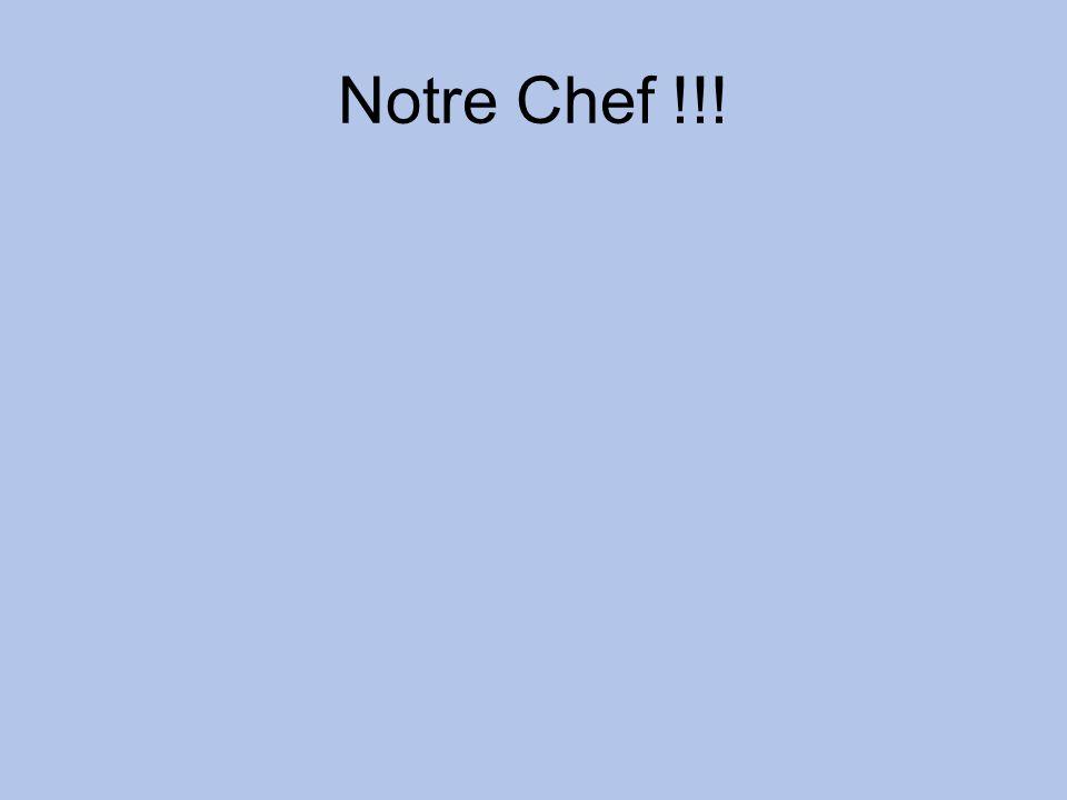 Notre Chef !!!