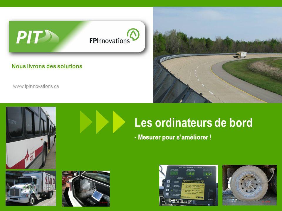 www.fpinnovations.ca Nous livrons des solutions Les ordinateurs de bord - Mesurer pour saméliorer !