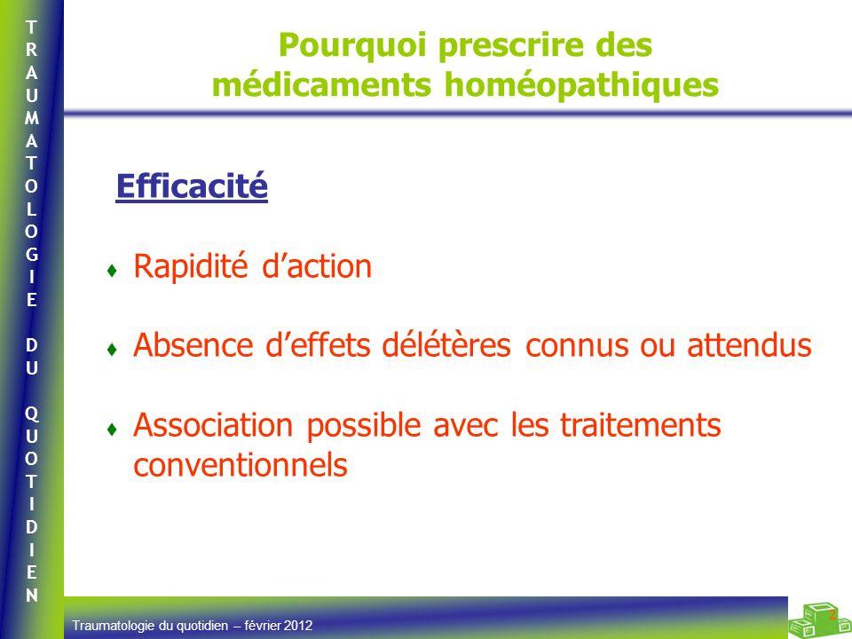 TRAUMATOLOGIEDUQUOTIDIENTRAUMATOLOGIEDUQUOTIDIEN Traumatologie du quotidien – février 2012 2 Pourquoi prescrire des médicaments homéopathiques Efficac